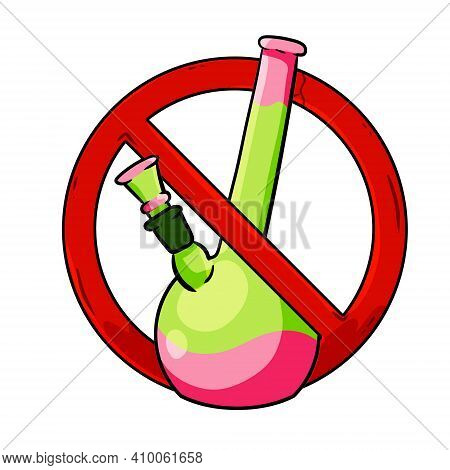 Bong. Prohibition Of Drugs. Stop Marijuana. Glass Instrument For Smoking Ganja. Red Sign. Cartoon Il