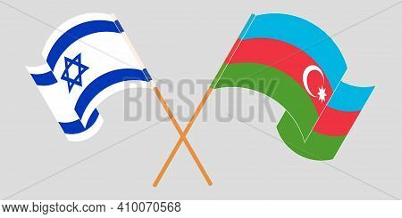 Crossed And Waving Flags Of Azerbaijan And Israel. Vector Illustration