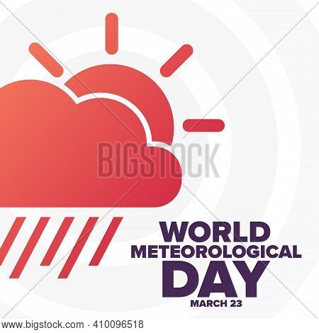 World Meteorological Day. March 23. Holiday Concept. Template For Background, Banner, Card, Poster W