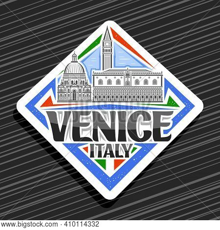 Vector Logo For Venice, White Rhombus Road Sign With Outline Illustration Of Famous Venice City Scap