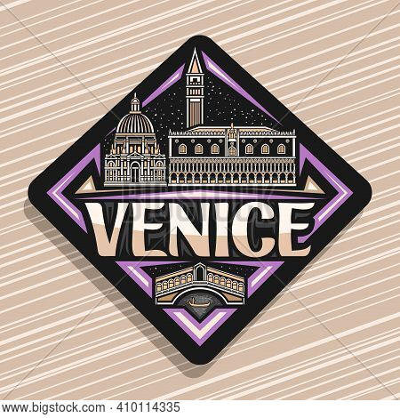 Vector Logo For Venice, Black Rhombus Road Sign With Outline Illustration Of Famous Ancient Venice C