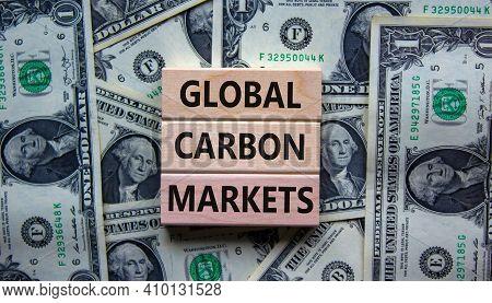 Global Carbon Markets Symbol. Concept Words 'global Carbon Markets' On Wooden Blocks On A Beautiful