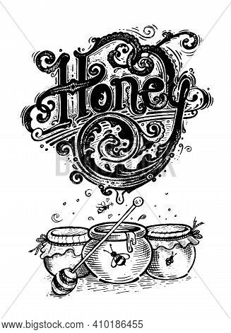 Honey, Vector Logo And Illustration. Vintage Graphics And Handwork. Drawing With An Ink Pen And Penc
