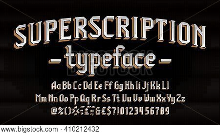 Superscription Alphabet Font. Vintage Letters, Numbers And Symbols. Uppercase And Lowercase. Stock V