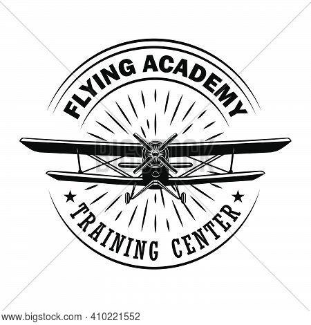 Flying Academy Emblem Design. Monochrome Element With Biplane Or Retro Airplane Vector Illustration