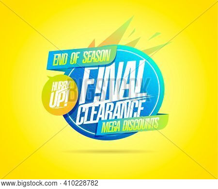 Final clearance, hurry up, end of season mega discounts web banner design template, rasterized version