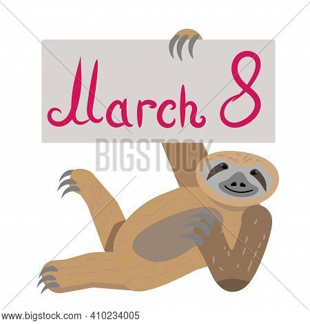 Sloth Holiday Greetings. International Women S Day. 8 March