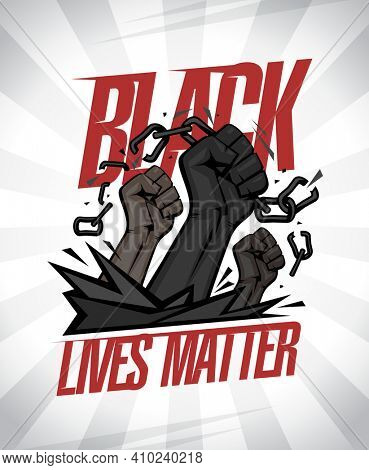 Black lives matter banner illustration with fists tearing chains on a rays background, rasterized version