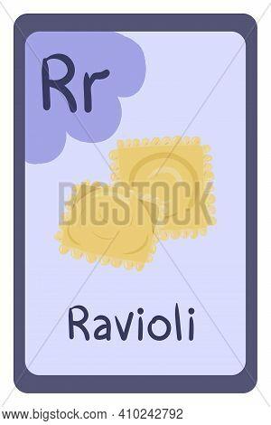 Colorful Abc Education Flash Card, Letter R - Ravioli, Italian Food. Alphabet Vector Illustration Wi