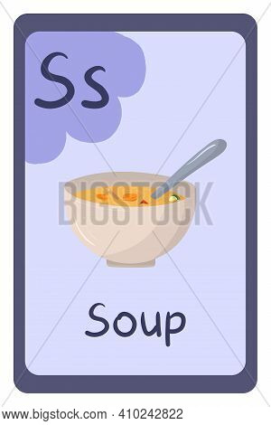 Colorful Abc Education Flash Card, Letter S - Soup, Liquid Lunch With Vegetables. Alphabet Vector Il
