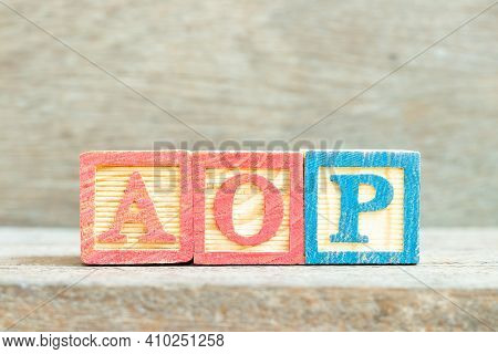 Color Alphabet Letter Block In Word Aop (abbreviation Of Annual Operating Plan Or Aspect-oriented Pr