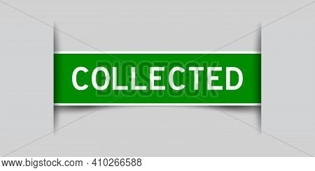 Label Sticker Green Color In Word Collected That Inserted In Gray Background