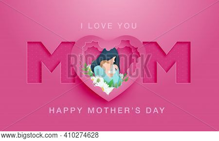 Happy Mothers Day Poster Or Banner With Mother Hug Her Baby And Flower And Paper Cut Style. Shopping