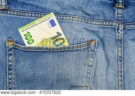 Money In My Jeans Pocket, One Hundred Euros In The Back Pocket Of Blue Jeans. Wealth And Prosperity