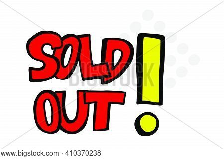 Vector Hand Draw Red And Yellow Sketch Announcement, Sold Out , Isolated On White