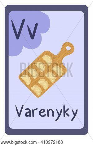 Colorful Abc Education Flash Card, Letter V - Varenyky, Ukrainian National Food. Alphabet Vector Ill