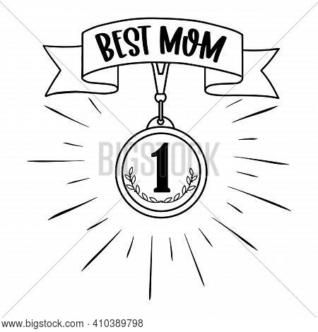 Vector Card Best Mom Number 1 With Trophy Medal On White Background. Greeting For Happy Mothers Day,