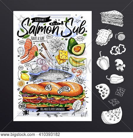 Food Poster, Ad, Fast Food, Ingredients, Menu, Sandwich, Sub, Snack. Sliced Veggies, Cheese Salmon A