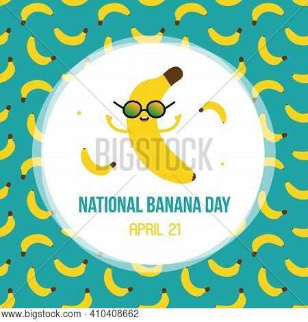 National Banana Day Vector Card, Illustration With Cute Cartoon Banana Character In Sunglasses.