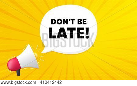 Dont Be Late. Yellow Background With Megaphone. Special Offer Price Sign. Advertising Discounts Symb