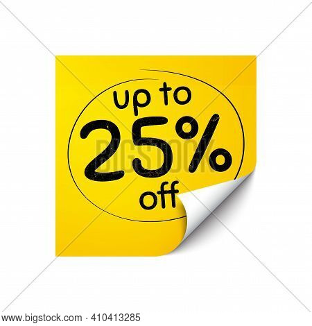 Up To 25 Percent Off Sale. Sticker Note With Offer Message. Discount Offer Price Sign. Special Offer