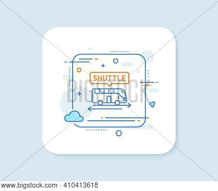 Shuttle Bus Line Icon. Abstract Square Vector Button. Airport Transport Sign. Transfer Service Symbo