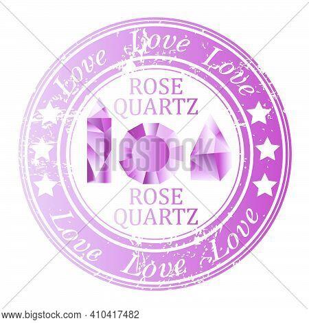 Rubber Stamp With Rose Quartz Gems And Rose Quartz Benefit