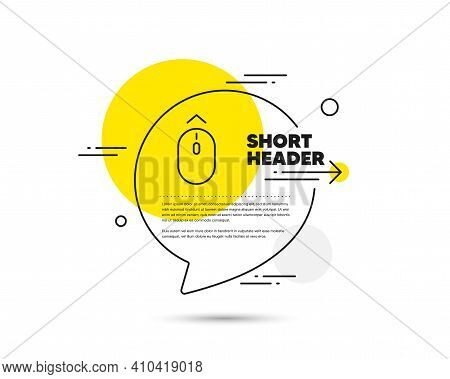 Swipe Up Mouse Line Icon. Speech Bubble Vector Concept. Scrolling Arrow Sign. Landing Page Scroll Sy