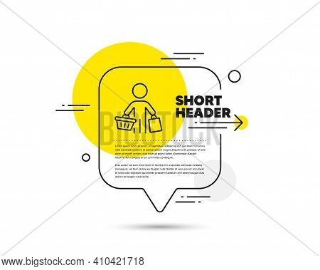 Buyer With Shopping Cart Line Icon. Speech Bubble Vector Concept. Customer With Bags Sign. Supermark
