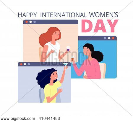Female Festive Time. Girls Friends, Womens Day Online Celebrating. Flat Woman Web Party, Friendly Mo
