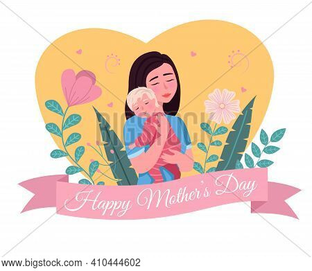 Happy Mother Day. Cartoon Postcard. Loving Mom Holding Child, Woman Hugs With Baby, Parent With Newb