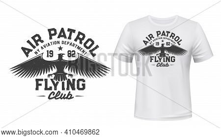 Eagle Flying Club T-shirt Print Mockup, Air Patrol And Aviation Department Vector Badge. Gothic Eagl