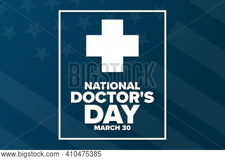 National Doctors Day. March 30. Holiday Concept. Template For Background, Banner, Card, Poster With