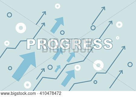 Business Progress Concept With Progress Word Illustration On Wallpaper With Arrows Up. 3d Rendering