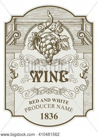 Vector Wine Label With A Bunch Of Grapes, Curlicues, Anchors And Inscriptions In A Figured Frame. Ha