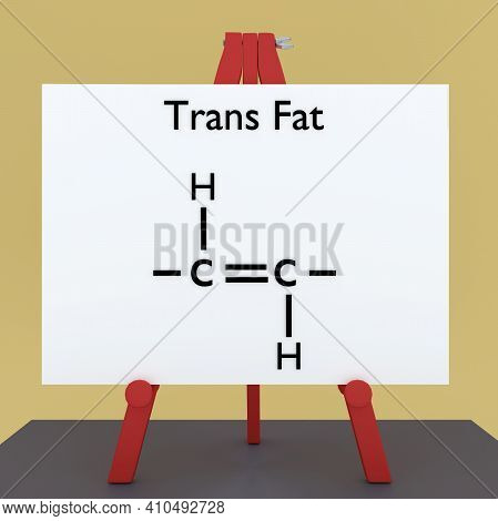 3d Illustration Of Trans Fat Title On A Tripod Display Board, Over A Schematic Description Of The Ch
