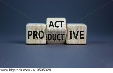Proactive And Productive Symbol. Turned Cubes And Changed The Word 'productive' To 'proactive'. Beau