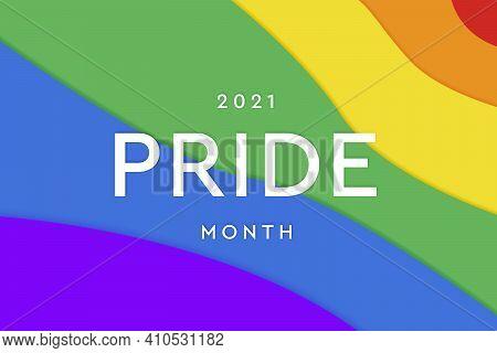 Pride Month 2021. Lgbtq Multicolored Rainbow Flag. Original Color Symbol Of Gay Pride Concept Backgr
