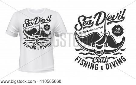 Ray T-shirt Print Mockup, Fishing And Diving Club, Vector Icon. Stingray Sea Devil Or Manta Ray Fish