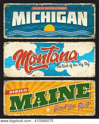 Usa Montana, America State Michigan And Maine Metal Grunge Rusty Plates And Vector Motto Signs. Us A