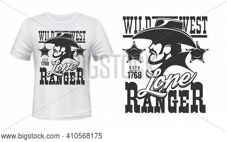 Ranger T-shirt Print Mockup, Wild West Cowboy And Sheriff Star Badge, Vector Emblem. American Wester
