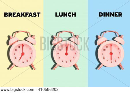 Meal Schedule. Time For Breakfast, Lunch And Dinner. Alarm Clock With Time For Food. Correct And Hea