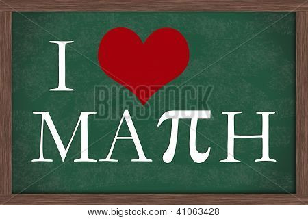 I Love Math Chalkboard A chalkboard with words I love Math with pi symbol poster