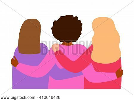 International Group Of Women Hug And Support Together, Back View. Sisterhood, Friends, Union Of Femi