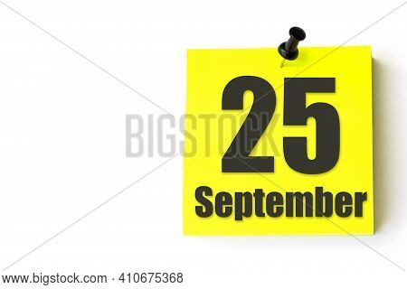 September 25th. Day 25 Of Month, Calendar Date. Yellow Sheet Of The Calendar. Autumn Month, Day Of T