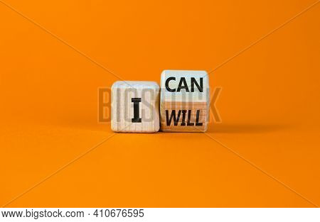 I Can And Will Symbol. Turned A Wooden Cube And Changed Words I Can To I Will. Beautiful Orange Back