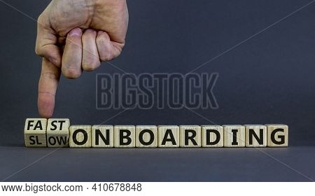 Fast Or Slow Onboarding Symbol. Businessman Turns Cubes And Changes Words 'slow Onboarding' To 'fast