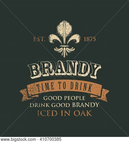 Vector Banner With The Inscription Brandy And The Words Time To Drink. Vintage Illustration With A F