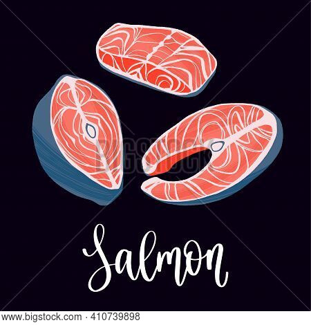 Healthy Nutrition Product. Salmon Raw Steaks And Fillet.