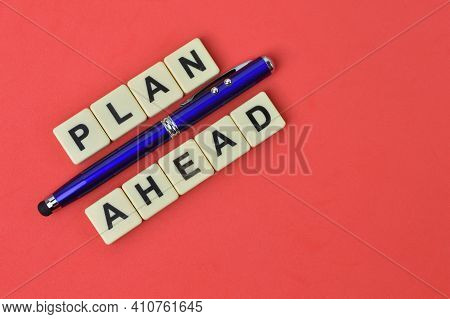 Pen And Square Letters With Text Plan Ahead.